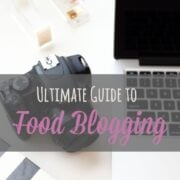 Ultimate Guide to Food Blogging