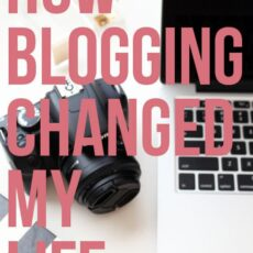 How Blogging Changed my Life and offered me opportunities I never thought possible!