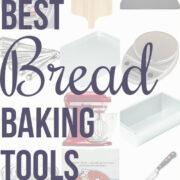 Best Bread Baking Tools
